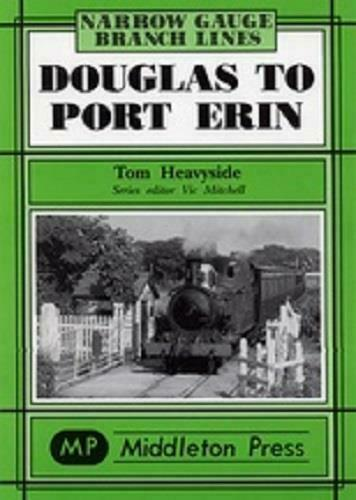 Douglas To Port Erin, Narrow Gauge Branch Lines