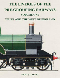 The Liveries of the Pre-Grouping Railways Volume One Wales and the West England - The Vale of Rheidol Railway