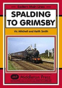 Spalding To Grimsby, Via Boston and Louth, Eastern Main Lines - The Vale of Rheidol Railway