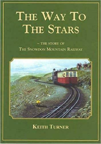 Way to the Stars, The - Story of the Snowdon Mountain Railway - The Vale of Rheidol Railway