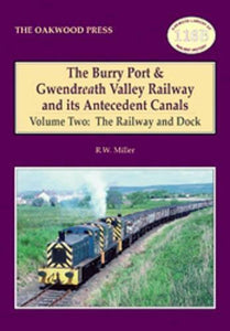 Burry Port & Gwendreath Valley Railway and its Antecedent Canals Vol Two - The Vale of Rheidol Railway