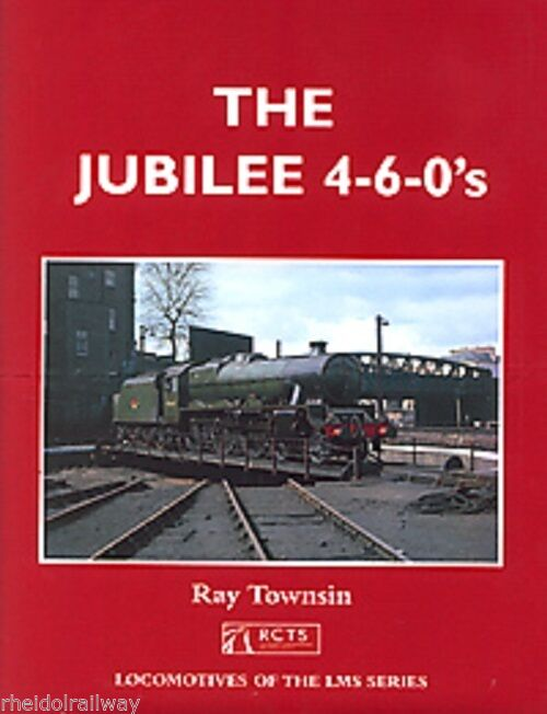 The Jubilee 4-6-0s By Ray Townsin