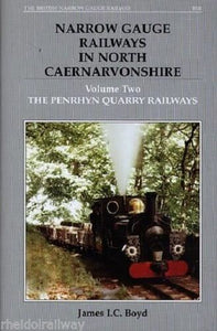 Penrhyn,Narrow Gauge Railways in North Caernarvonshire: v. 2: The Penrhyn Quarry - The Vale of Rheidol Railway