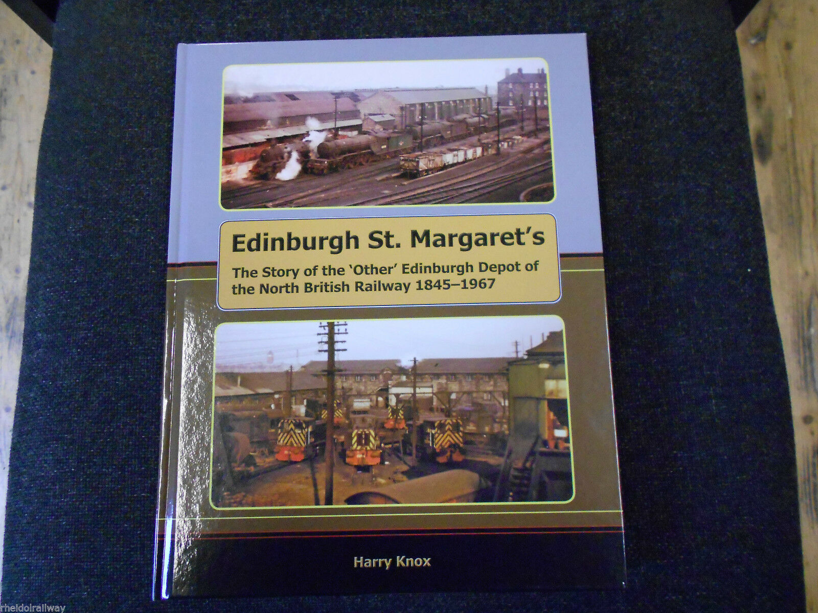 Edinburgh St. Margaret's North British Railway 1845-1967 by Harry Knox