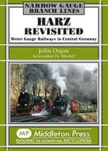 Harz Revisited, Metre Gauge Railways In Central Germany