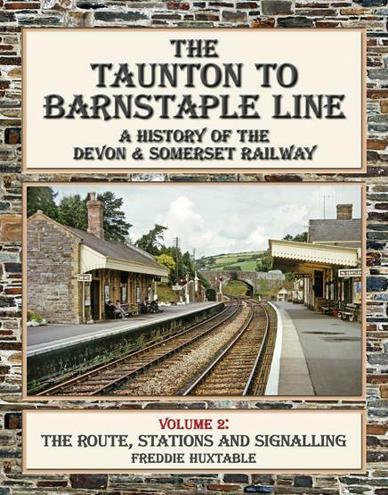 Taunton to Barnstaple Line Volume 2 The Route, Stations and Signalling - The Vale of Rheidol Railway