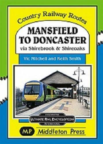 Mansfield to Doncaster via Shirebrook & Shireoaks,Country Railway Routes