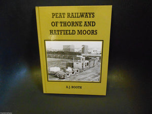 Thorne,Hatfield Moors - Peat Railways  by Adrian Booth Yorkshire industrial rail