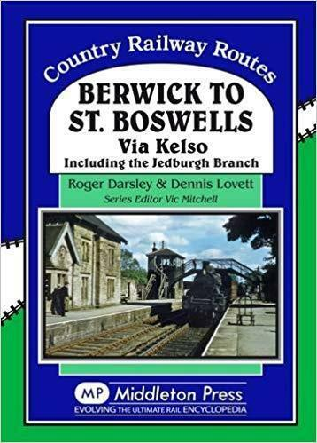 Berwick to St. Boswells via Kelso. Including the Jedburgh branch - The Vale of Rheidol Railway