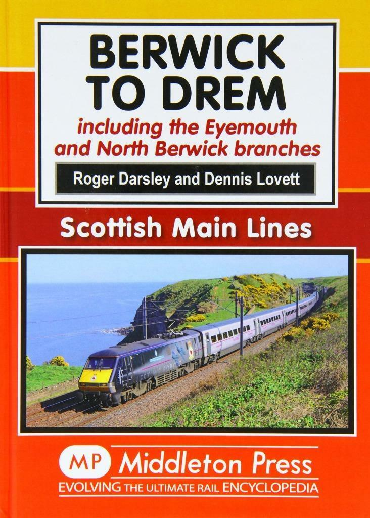 Berwick to Drem: The East Coast Main Line Including Eyemouth and North Berwick - The Vale of Rheidol Railway
