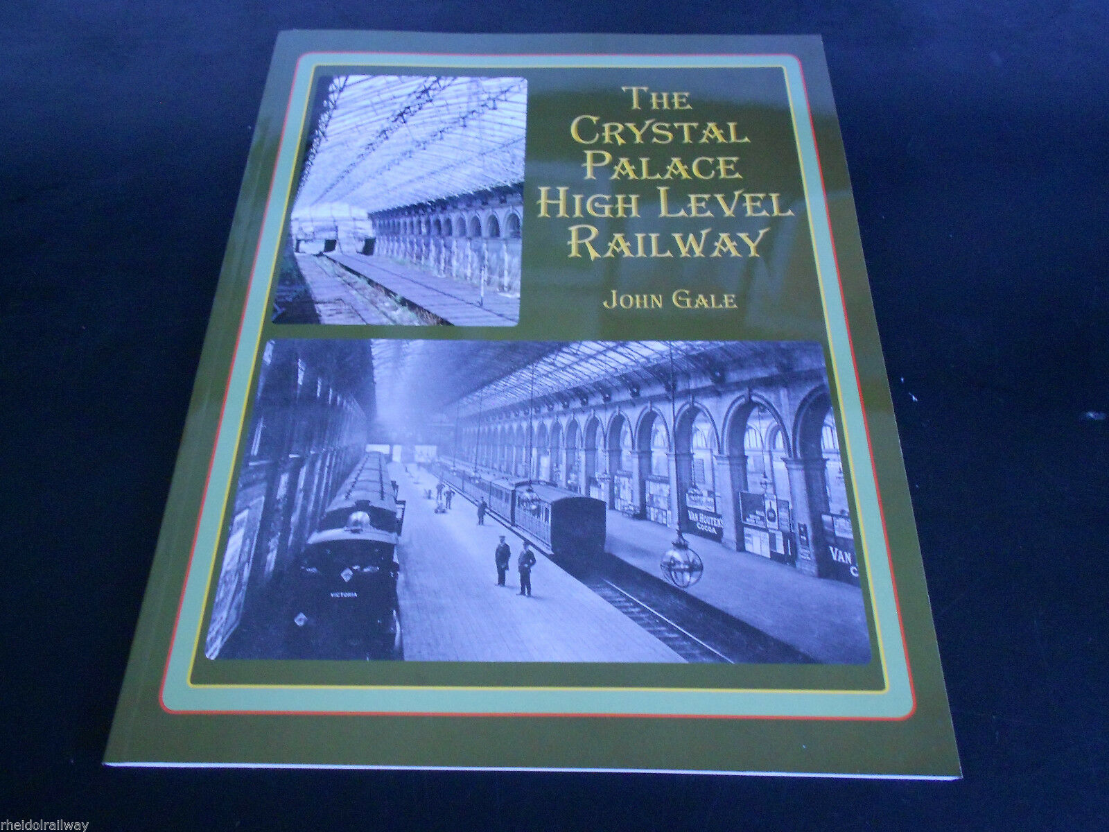 The Crystal Palace High Level Railway by John Gale (Paperback, 2011) - The Vale of Rheidol Railway