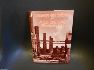 John Knowles (Wooden Box) Ltd, Tramways and Railways  swadlincote Woodville