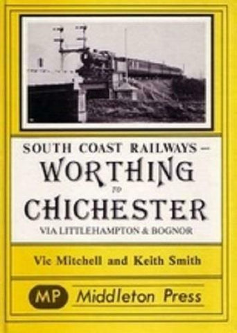 Worthing To Chichester, Littlehampton & Bognor Regis Branches,South Coast Lines