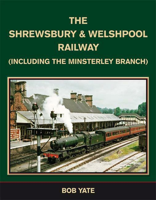 Shrewsbury & Welshpool Railway Minsterley branch Cambrian LNWR/GWR