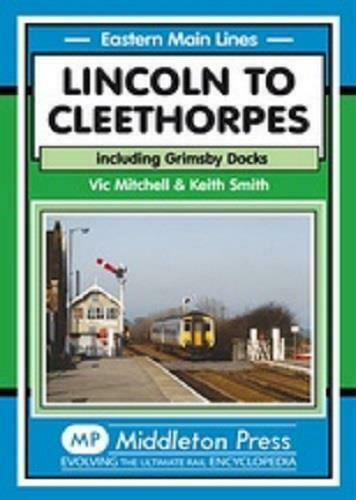 Lincoln to Cleethorpes, Including Grimsby Docks, Eastern Main Line - The Vale of Rheidol Railway