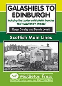 Galashiels, Edinburgh, Including Lauder & Dalkeith Branches Waverley Route,