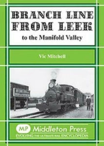 Branch Lines From Leek To Manifold Valley - The Vale of Rheidol Railway