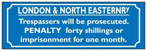 Trespassers, London & North Eastern railway LNER  Sign replica humour - The Vale of Rheidol Railway