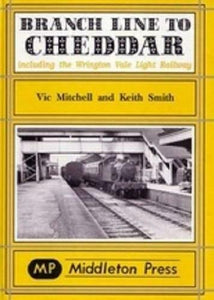 Cheddar Branch Line - The Vale of Rheidol Railway