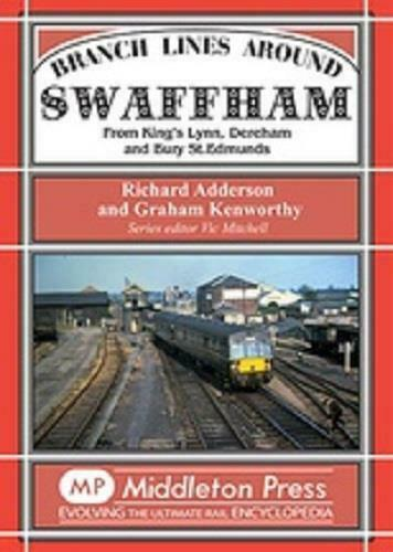Branch Lines Around Swaffham, King's Lynn, Dereham and Bury St.Edmunds - The Vale of Rheidol Railway