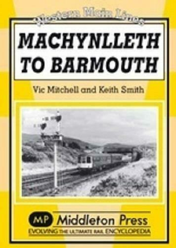 Machynlleth To Barmouth Including Tywyn And Aberdovey