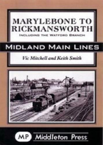 Marylebone to Rickmansworth Including The Watford Branch, Midland Main Lines - The Vale of Rheidol Railway