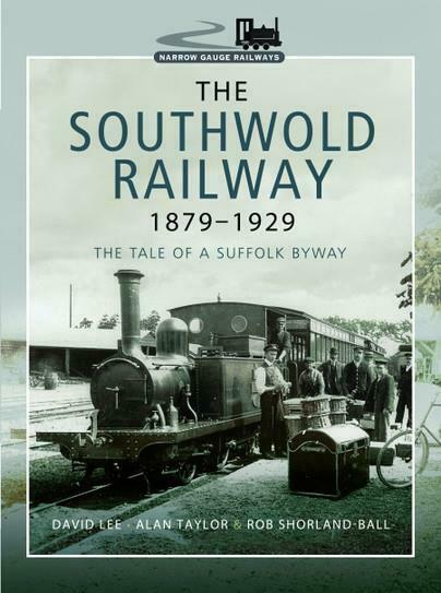 Southwold Railway 1879–1929 (Hardback) The Tale of a Suffolk Byway - The Vale of Rheidol Railway
