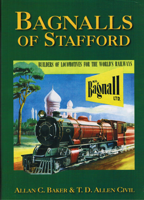 Bagnalls of Stafford, narrow gauge by Allan C Baker & T D Allen Civil - The Vale of Rheidol Railway