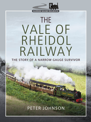 Vale of Rheidol Railway - story of a narrow gauge survivor Peter Johnson, Pre-order - The Vale of Rheidol Railway