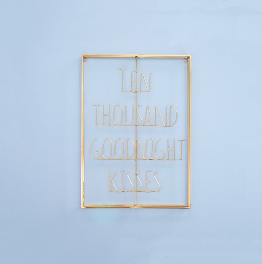 "Gold ""Ten thousand goodnight kisses"" wire sign - L'Atelier Natalia Willmott"