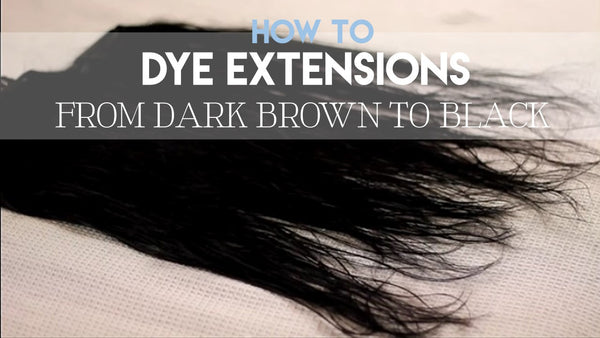 How to: Dye Hair Extensions From Dark Brown To Black