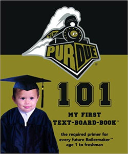 Purdue 101. My First Text Board Book