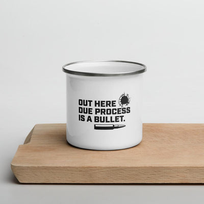 Out here due process is a bullet - Enamel Mug SOFREP Store