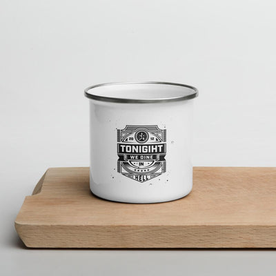 Tonight We Dine in Hell - Enamel Mug SOFREP Store