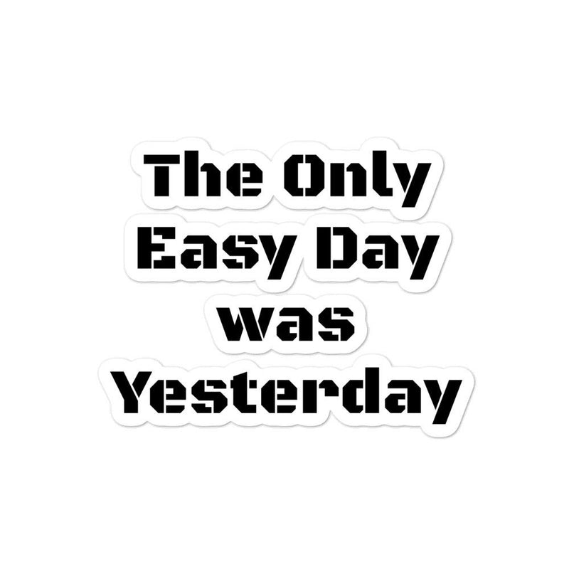 The Only Easy Day was Yesterday - Bubble-free stickers SOFREP Store 3x3
