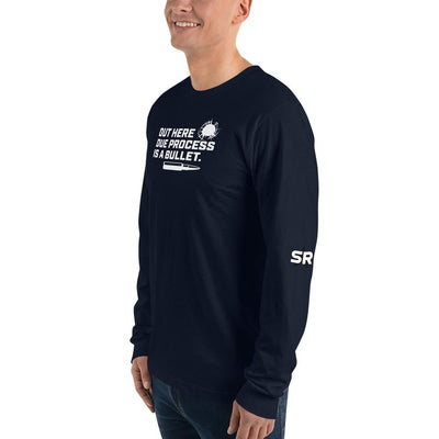 Out here due process is a bullet - Long sleeve t-shirt SOFREP Store