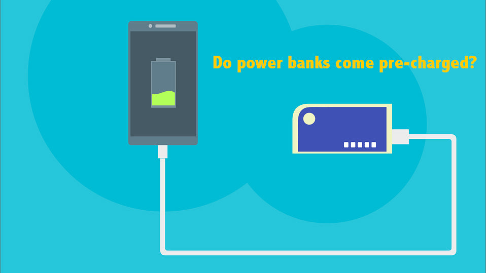Do power banks come pre-charged?