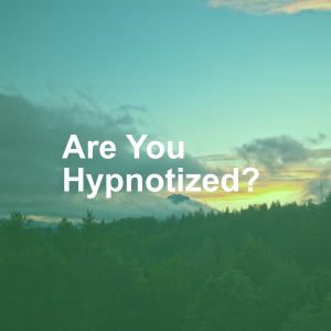 Are You Hypnotized?