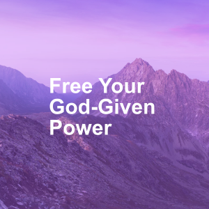 Free Your God-Given Power