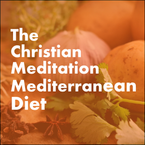 The Christian Meditation Mediterranean Diet