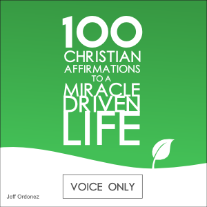 100 Christian Affirmations to a Miracle Driven Life - Devotional PRO
