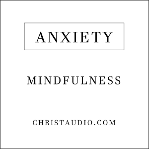 Christian Mindfulness Meditation for Anxiety