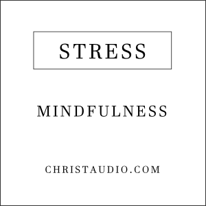 Christian Mindfulness Meditation for Stress