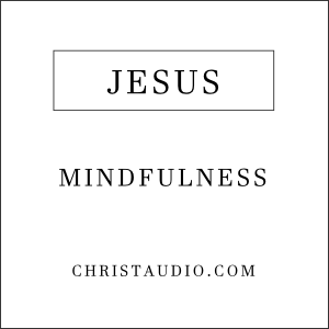 Christian Mindfulness Meditation with Jesus