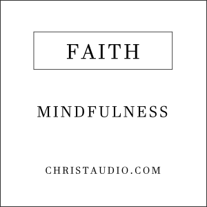 Christian Mindfulness for Faith Power