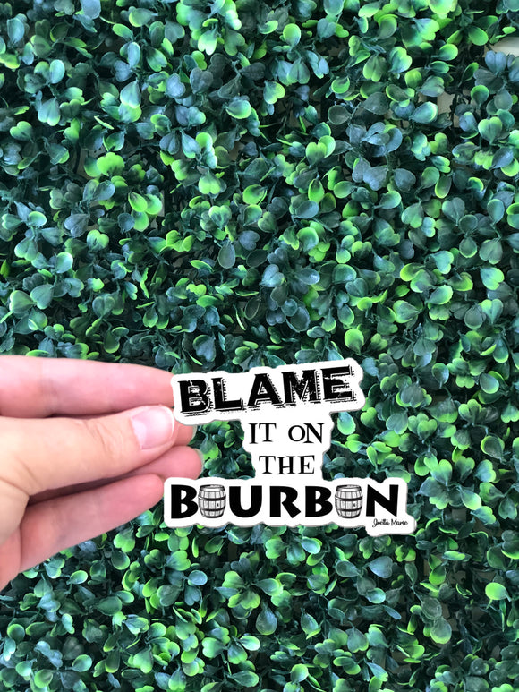 Blame it on the Bourbon sticker