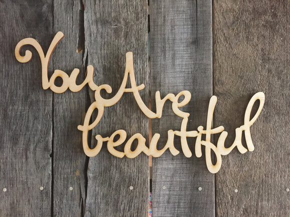 You Are Beautiful Wooden Cutout