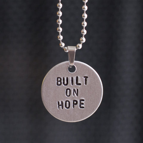 """Built On Hope"" - Hand Stamped Necklace"