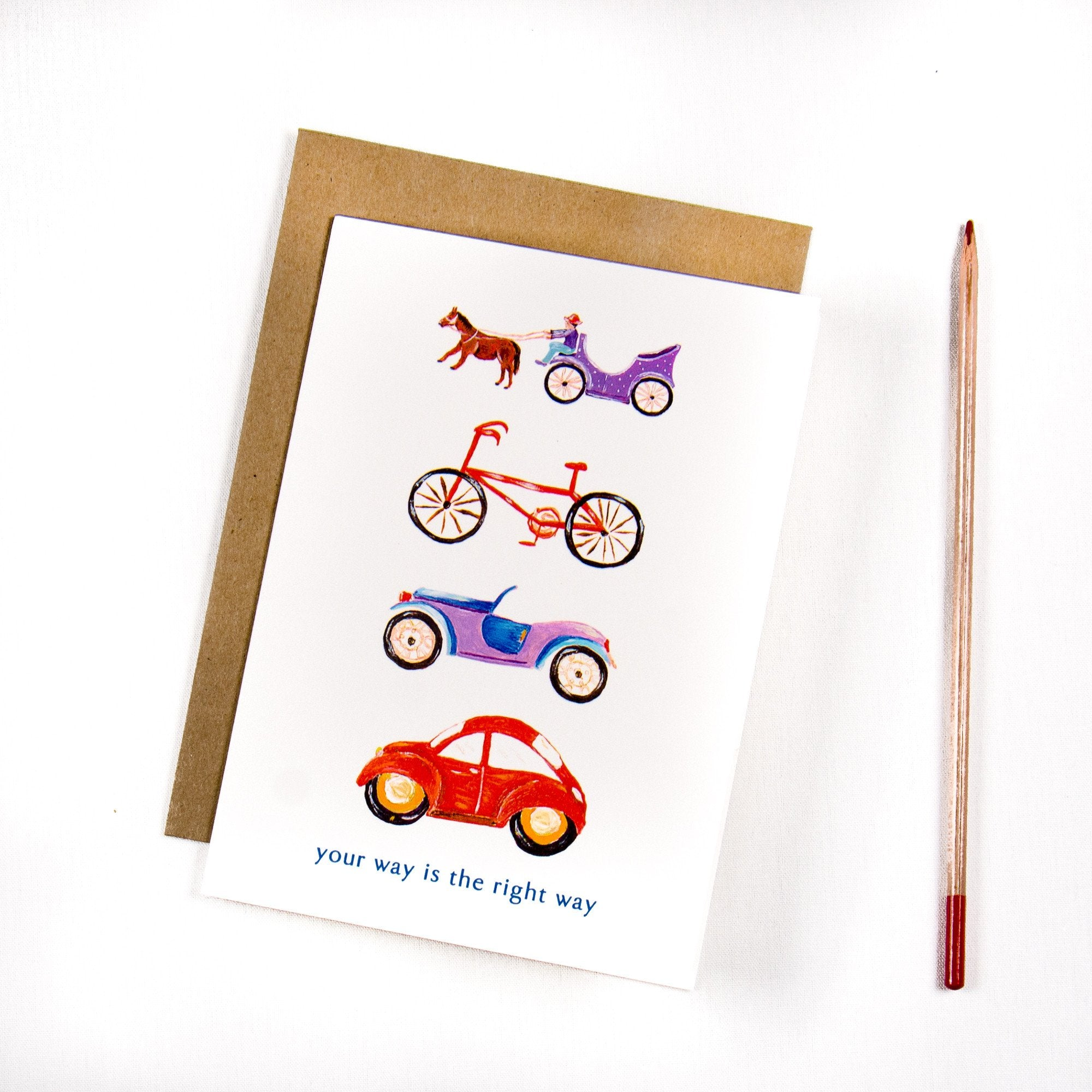 Your way is the right way Transportation Greeting card