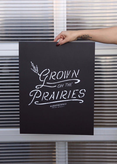 Grown on the Prairies Poster Print, Prints, Hardpressed Print Studio, Hardpressed Print Studio